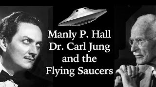 Manly P. Hall, Dr. Carl Jung and the Flying Saucers - Audio Lecture