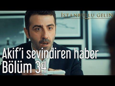 İstanbullu Gelin 34. Bölüm - Akif'i Sevindiren Haber