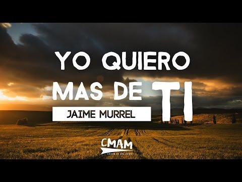 Yo Quiero Más De Ti - Jaime Murrell   LETRA #JuevesRetro