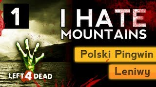 L4D 2 - I Hate Mountains w/ Polski Pingwin & Leniwy Perfekcjonista EP.1