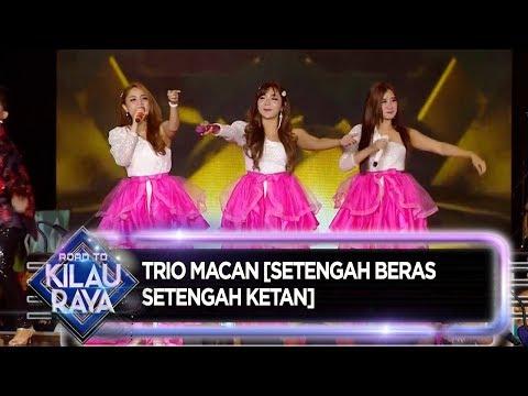 Download TRIO MACAN SETENGAH BERAS SETENGAH KETAN - Road To Kilau Raya 31/8 Mp4 baru