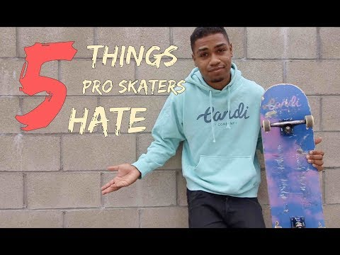 5 Things Pro Skaters Hate