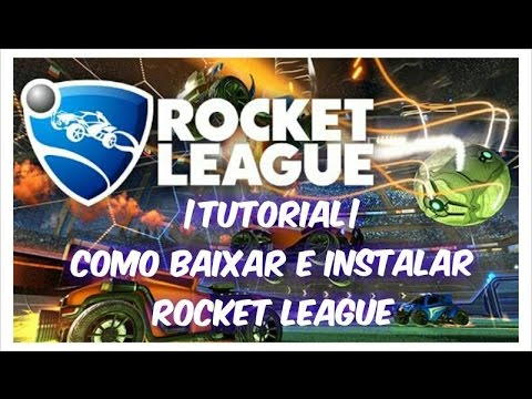 TUTORIAL Como Baixar e Instalar Rocket League