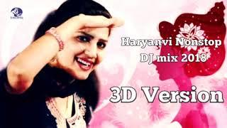 3D Version - New Haryanvi Nonstop DJ Songs - full Bass 3D Mix Sounds