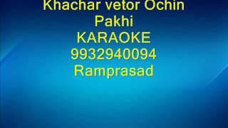 Khachar vetor Ochin Pakhi Karaoke by Ramprasad 9932940094
