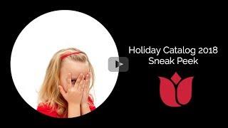 Holiday 2018 Catalog Sneak Peeks