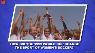 How the '99ers Changed U.S. Soccer Women's World Cup Daily Sports Illustrated