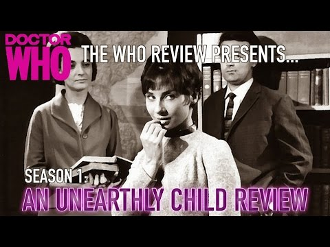 The Who Review : Doctor Who Season 1 - An Unearthly Child