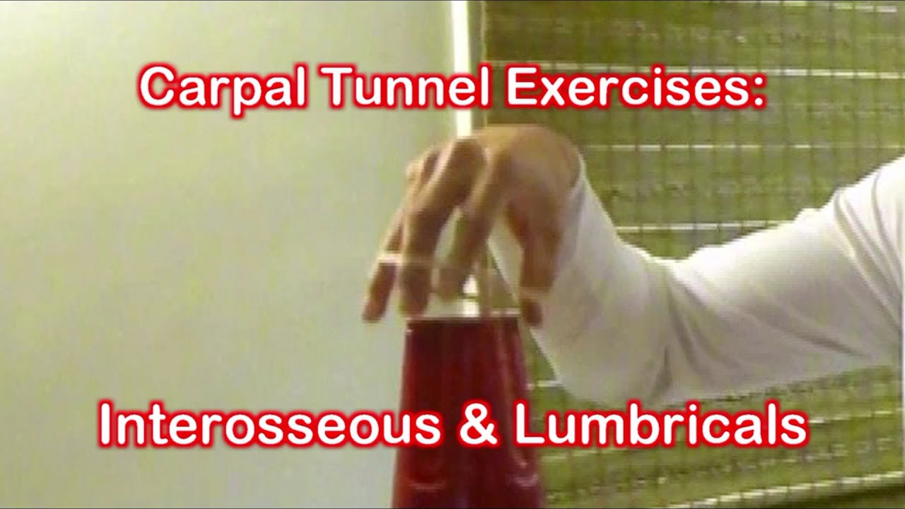 Carpal Tunnel Exercises: Interosseous & Lumbricals of the ...