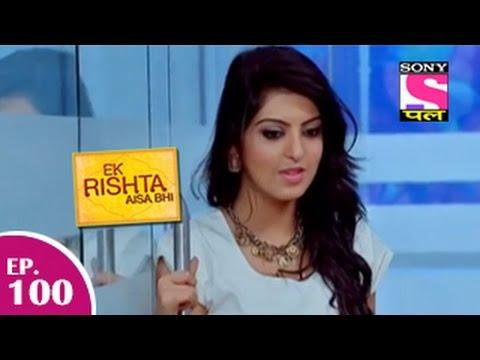 Ek Rishta Aisa Bhi - एक रिश्ता ऐसा भी - Episode 100 - 30th December 2014 video
