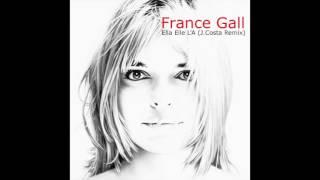 France Gall - Ella Elle L'A (Johnny Costa Remix)