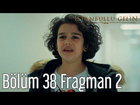 İstanbullu Gelin 38. Bölüm 2. Fragman