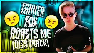 Tanner Fox Roasts Me! (Diss Track)