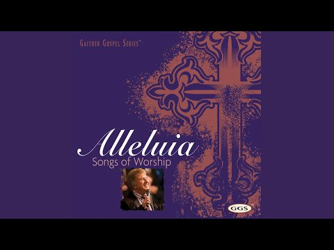 Alleluia (Alleluia: Songs Of Worship)