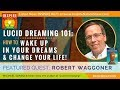 ROBERT WAGGONER Lucid Dreaming For Beginners How To Wake Up In Your Dreams Change Your Life mp3