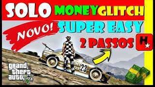 GLITCH DINHEIRO SOLO GTA V   EASIEST Solo 2 Steps Only GTA 5 Online Money Glitch PS4/XBOX1/PC