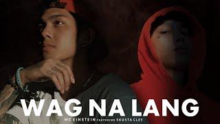 MC Einstein - Wag Na Lang feat. Skusta Clee -