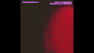 Tame Impala - Let It Happen (Soulwax Remix) (Official Audio)