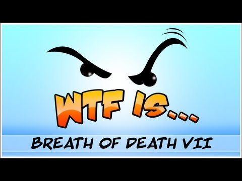  WTF Is... - Breath of Death VII ? (WTF-a-thon Game 9)