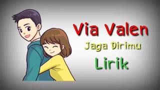 Via Valen - Jaga dirimu | versi animasi | Animasi lirik