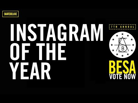 Vote Now: Instagram Of The Year | BESA - European Skateboard Awards 2018