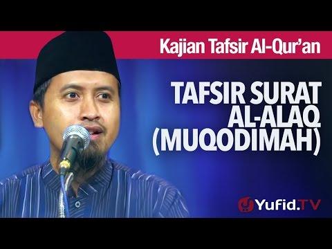 Kajian Tafsir Al Quran: Tafsir Surat Al Alaq (Muqodimah) - Ustadz Abdullah Zaen, MA