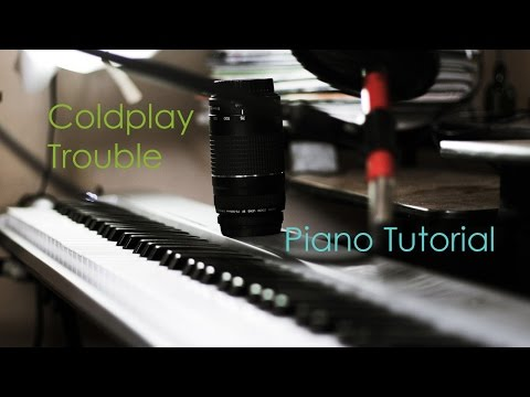 Coldplay Trouble piano Tutorial PARTE 1