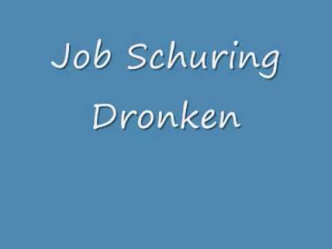 Job Schuring - Dronken