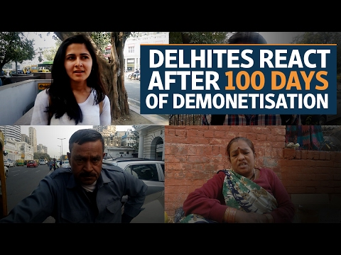 Delhites react after 100 days of demonetisation