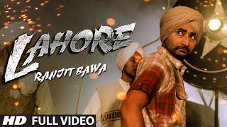 Download Ranjit Bawa Lahore (Official) Full Video | Album: Mitti Da Bawa | Punjabi Song 2014 3Gp Mp4