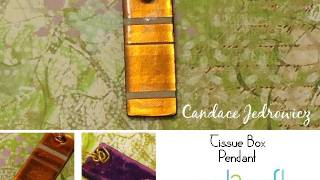 How to Create a Pendant from a Tissue Box by Candace Jedrowicz