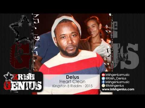 Delus - Heart Clean [kingston 8 Riddim] January 2015 | Reggae, Dancehall, Bashment