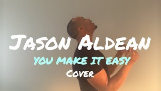 Download Lagu Jason Aldean - You Make It Easy Gratis STAFABAND