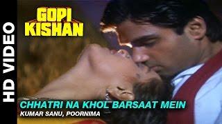 Chhatri Na Khol Barsaat Mein - Gopi Kishan | Kumar Sanu, Alka Yagnik | Sunil Shetty