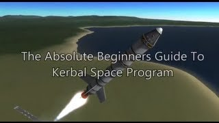 Kerbal Space Program 101 - Tutorial For Beginners - Construction, Piloting, Orbiting