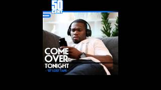 Watch 50 Cent Come Over Tonight video