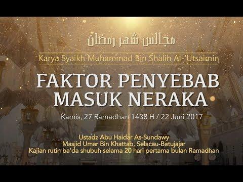 Ustadz Abu Haidar As Sundawy : FAKTOR PENYEBAB MASUK NERAKA || Majelis Bulan Ramadhan #20