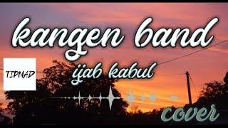 Kangen band ijab kabul (cover)