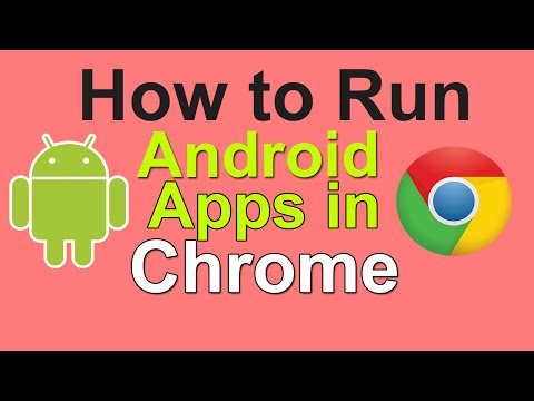 How to Run Android Apps in Google Chrome