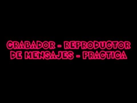 Grabador - Reproductor de Mensajes - Practica - Pruebas Funcionales - Parte2