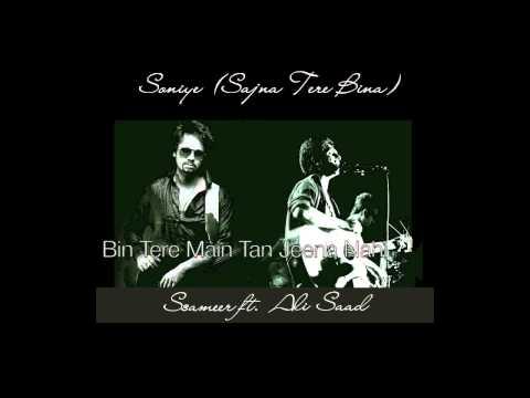 Soniye (Sajna Tere Bina) | Ssameer feat. Ali Saad