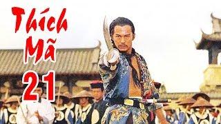Thích Mã - Tập 21   Phim Bộ Kiếm Hiệp Trung Quốc Hay Nhất - Thuyết Minh