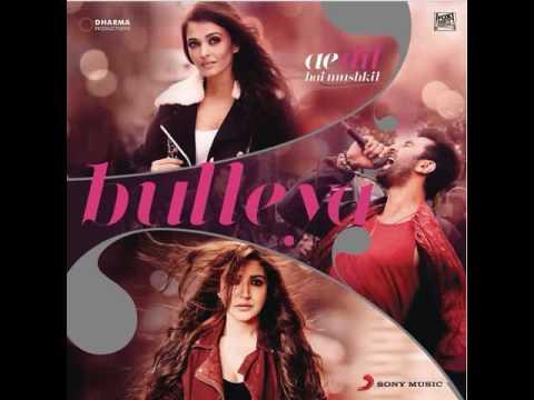 Listen Bulleya MP3 Song Online & Download - Ae Dil Hain Mushkil