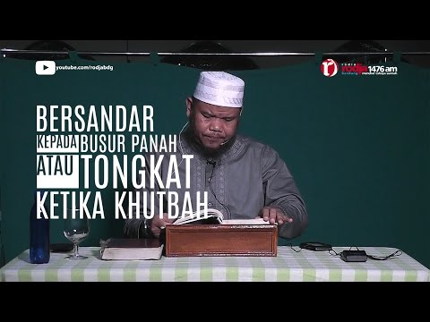 Bersandar Kepada Busur Ketika Khutbah - Ust Abu Haidar Assundawy