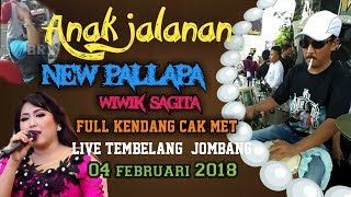 ANAK JALANAN WIWIK SAGITA NEW PALLAPA LIVE MOJOKRAPAK JOMBANG 04 FEBRUARI 2018