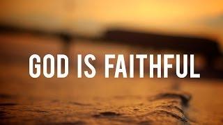 God is Faithful - Christian Inspirational Video