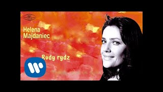 Helena Majdaniec - Rudy rydz [Official Audio]