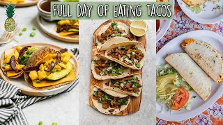 Eating Vegan Tacos For Every Meal of The Day