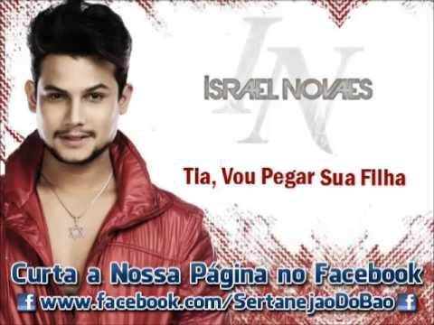 Israel Novaes - Tia, Vou Pegar Sua Filha (Lançamento TOP Sertanejo Arrocha 2013 / 2014 - Oficial)
