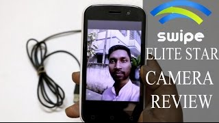 Swipe Elite Star Camera Review With Sample Images | Worst camera Experience|